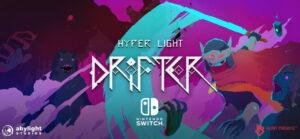 ¡Hyper Light Drifter llegará a Nintendo Switch!
